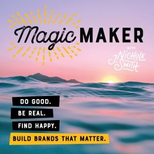 Magic Maker Podcast for cause-driven entrepreneurs